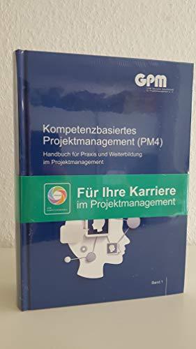 Kompetenzbasiertes Projektmanagement (PM4): Handbuch für Praxis und Weiterbildung im Projektmanagement