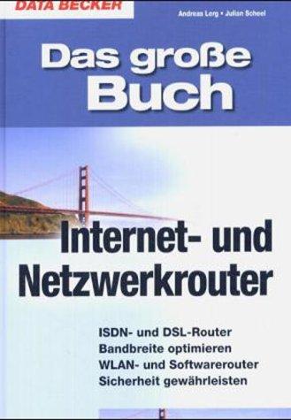 Das große Buch Internet- und Netzwerk-Router