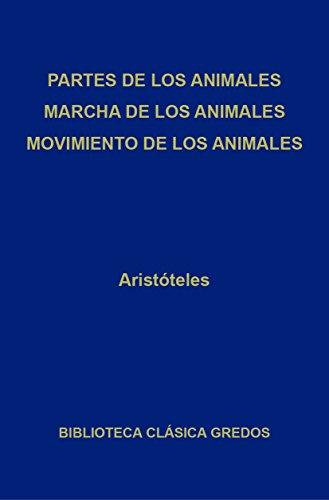 Partes de los animales. Marcha de los animales. Movimiento de los animales. (Biblioteca Clásica Gredos nº 283)
