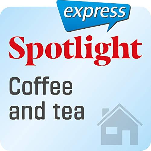 Spotlight express - Mein Alltag: Wortschatz-Training Englisch - Kafee und Tee                   著者:                                                                                                                                 div.                               ナレーター:                                                                                                                                 div.                      再生時間: 18 分     レビューはまだありません。     総合評価 0.0