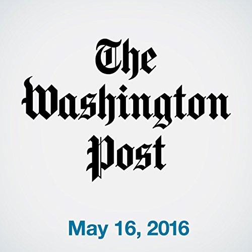 Top Stories Daily from The Washington Post, May 16, 2016 copertina
