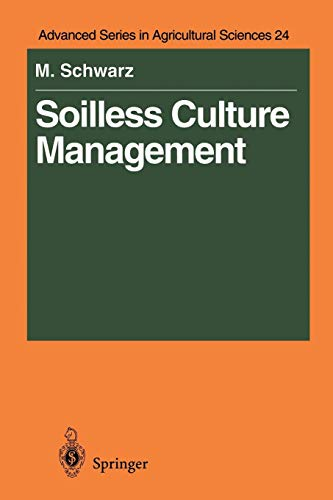 Soilless Culture Management (Advanced Series in Agricultural Sciences (24), Band 24)