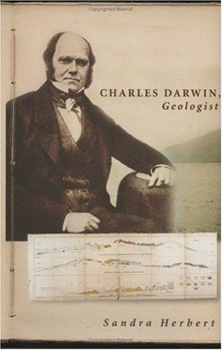 Charles Darwin, Geologist by Sandra Herbert
