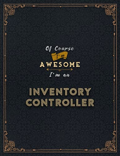 Inventory Controller Lined Notebook - Of Course I'm Awesome I'm An Inventory Controller Job Title Working Cover Daily Journal: Stylish Paperback, A4, ... 8.5 x 11 inch, 21.59 x 27.94 cm, 110 Pages