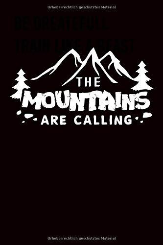 The Mountains Are Calling: A5 Linien Notizbuch mit 120 Seiten, für Schüler, Studenten und Lehrer Geschenk für den Alltag um wichtiges zu notieren und nicht zu vergessen