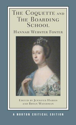 Foster, H: Coquette and The Boarding School (Norton Critical Edition)