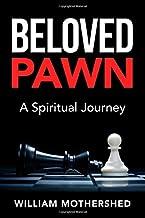 Beloved Pawn: A Spiritual Journey