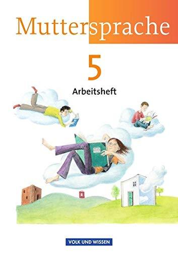 Muttersprache - Östliche Bundesländer und Berlin - Neue Ausgabe: 5. Schuljahr - Arbeitsheft (Muttersprache / Östliche Bundesländer und Berlin 2009)