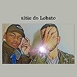 Sítio do Lobato [Explicit]