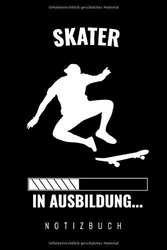 Notizbuch Skater in Ausbildung: Perfektes Geschenk für Skater | Lustiges Buch für Skateboarder