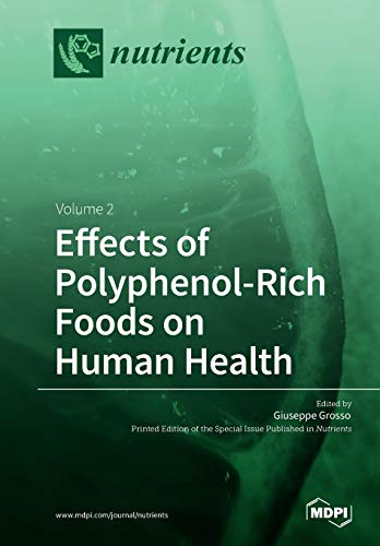 Effects of Polyphenol-Rich Foods on Human Health: Volume 2