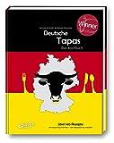 Deutsche Tapas - 'Beste Kochbuchserie des Jahres': Ausgezeichnet bei den 'Gourmand World Cookbook Awards 2021': Das Kochbuch (Kochbuchserie Schwarzwälder Tapas)