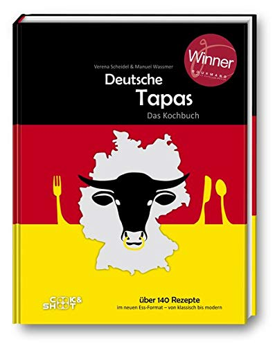 "Deutsche Tapas - Das Kochbuch: Gewinner der ""Gourmand World Cookbook Awards"" in der Kategorie"