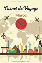 Carnet de Voyage Maroc: Journal de bord pour planifier vos trajets | Gardez de superbes souvenirs | Checklist pour ne rien oublier | 100 Pages préremplis | Espaces pour vos Photos