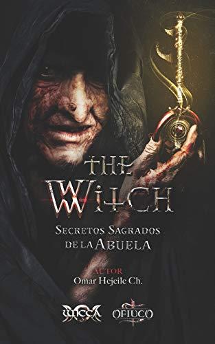 THE WITCH Secretos Sagrados de la Abuela: 1 (Libros de Wicca - Libros Mágicos de la Abuela Bruja)