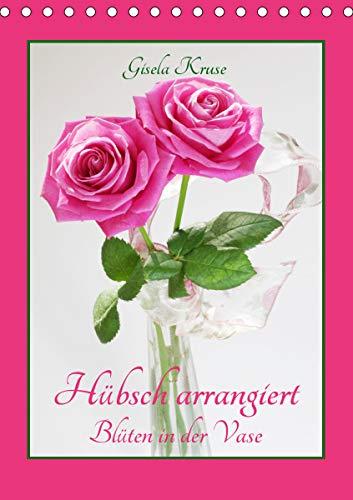 Hübsch arrangiert Blüten in der Vase (Tischkalender 2021 DIN A5 hoch)