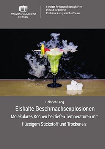 Eiskalte Geschmacksexplosionen: Molekulares Kochen bei tiefen Temperaturen mit flüssigem Stickstoff und Trockeneis