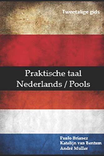 Praktische taal: Nederlands / Pools: tweetalige gids