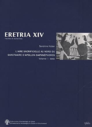 LAire sacrificielle au nord du Sanctuaire dApollon Daphnéphoros : 2 volumes: 14