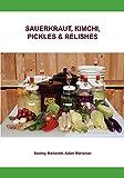 Sauerkraut, Kimchi, Pickles & Relishes...