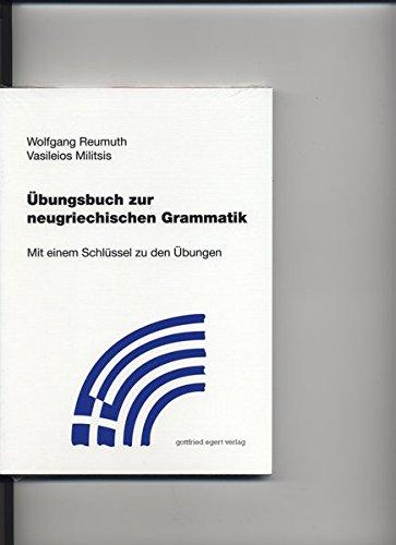 Übungsbuch zur neugriechischen Grammatik: Mit einem Schlüssel zu den Übungen