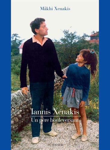Iannis Xenakis: Un père bouleversant
