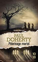 Pèlerinage mortel de Paul DOHERTY