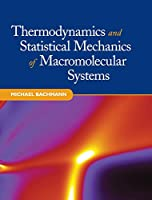 Thermodynamics and Statistical Mechanics of Macromolecular Systems