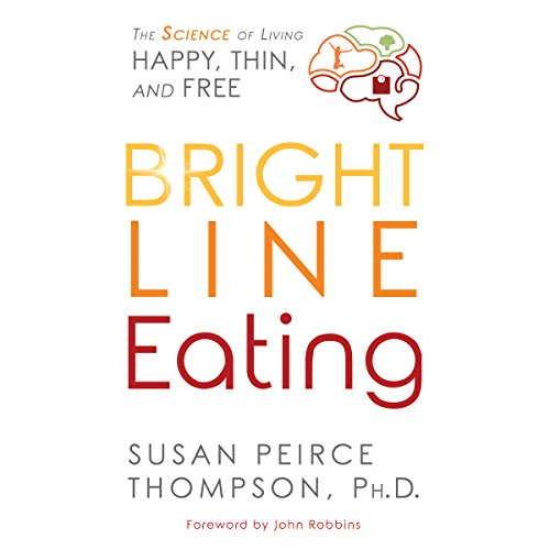 Bright Line Eating     The Science of Living Happy, Thin & Free              By:                                                                                                                                 Susan Peirce Thompson PhD                               Narrated by:                                                                                                                                 Susan Peirce Thompson PhD,                                                                                        Tanya Eby,                                                                                        Mel Foster,                   and others                 Length: 9 hrs and 7 mins     1,303 ratings     Overall 4.6