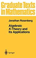 Algebraic K-Theory and Its Applications (Graduate Texts in Mathematics, 147)