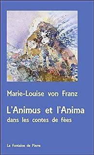 L'Animus et l'Anima dans les contes de fées - Version poche