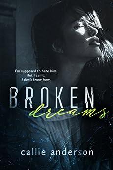 Broken Dreams (Fatal Series  Book 3) by [Callie Anderson]