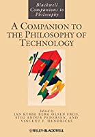 Companion to the Philosophy of Technology (Blackwell Companions to Philosophy)
