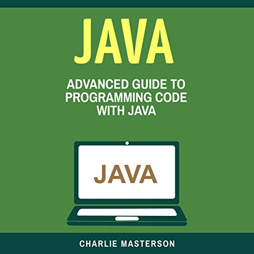 Java: Advanced Guide to Programming Code with Java (Volume 4) audiobook cover art