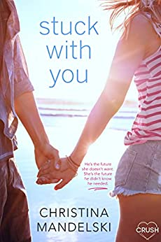 Stuck With You (First Kiss Hypothesis Book 3) by [Christina Mandelski]