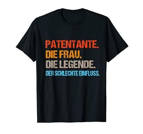 Patentante der schlechte Einfluss. Geschenk Lustiges Tanten T-Shirt