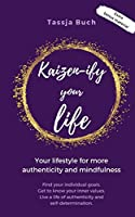 Kaizen-ify your Life: Your lifestyle for more authenticity and mindfulness