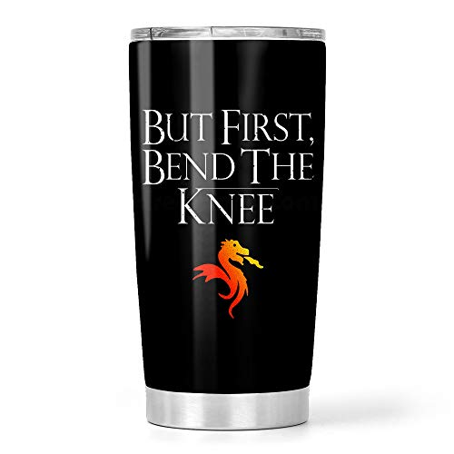 But First Bend The Knee Stainless Steel Tumbler 20oz Travel Mug