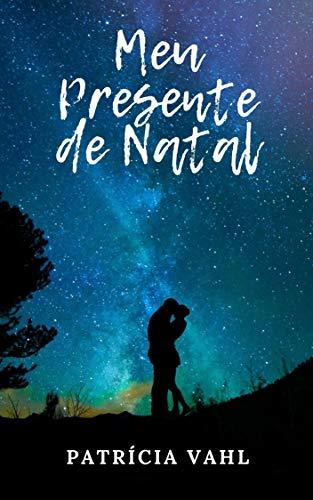 Couverture du livre Meu Presente de Natal: Conto (Portuguese Edition)