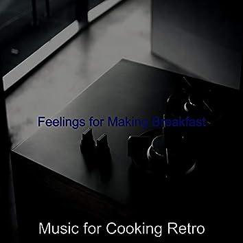 Feelings for Making Breakfast