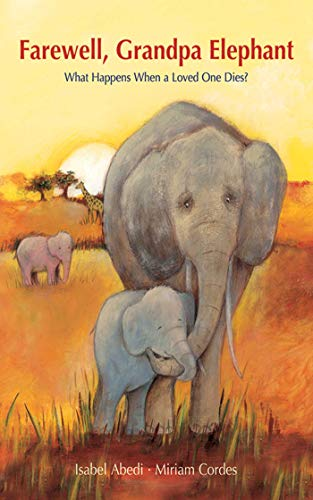 Farewell, Grandpa Elephant: What Happens When a Loved One Dies? (English Edition)