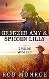 Grenzer Amy & Spionin Lilly: Zwei heiße Western