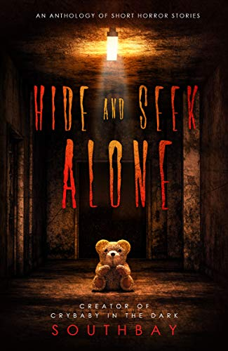 Hide and Seek Alone: an anthology of short horror stories (English Edition)