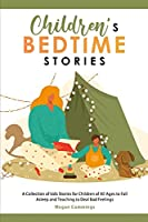 Children's Bedtime Stories: A Collection of kids Stories for Children of All Ages to Fall Asleep and Teaching to Deal Bad Feelings