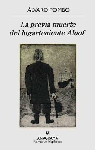 La previa muerte del lugarteniente Aloof (Narrativas hispánicas nº 461)