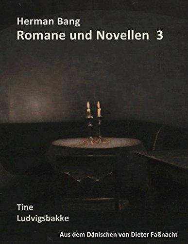 Herman Bang Romane und Novellen Band 3: Tine - Ludvigsbakke - aus dem dänischen von Dieter Faßnacht