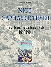 Nice, capitale d'hiver: Regards sur l'urbanisme niçois, 1860-1914 (Forum d'architecture et d'urbanisme) (French Edition)