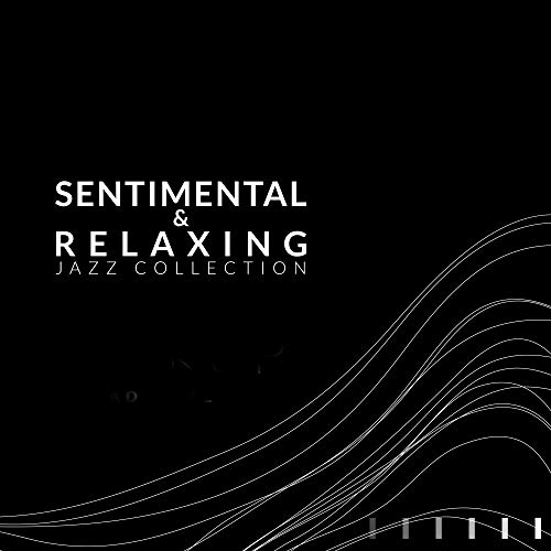 Sentimental & Relaxing Jazz Collection: Easy Listening, Jazz Music, Instrumental Music, Smooth Jazz Sounds