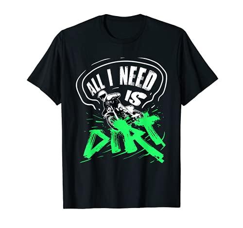 Dirt Bike Motocross Enduro MX Regalo All I Need Is Dirt Camiseta