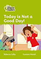 Level 2 – Today Is Not a Good Day! (Collins Peapod Readers)